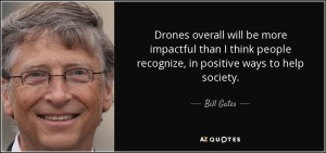 quote-drones-overall-will-be-more-impactful-than-i-think-people-recognize-in-positive-ways-bill-gates-142-81-77